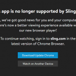 Sling TV kills Mac & Windows PC apps in favor of Chrome