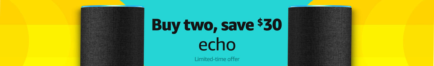 Buy Two Echos $30 Off