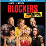 Universal's 'Blockers' now on Digital, Blu-ray & DVD coming soon