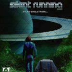 70s Post-Apocalyptic Drama 'Silent Running' Restored For New Blu-ray Edition
