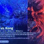 'Godzilla vs. Kong' Now Streaming In 4k, HDR & Dolby Atmos